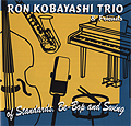 Ron Kobayashi Trio & Friends - Of Standards, Be-Bop and Swing